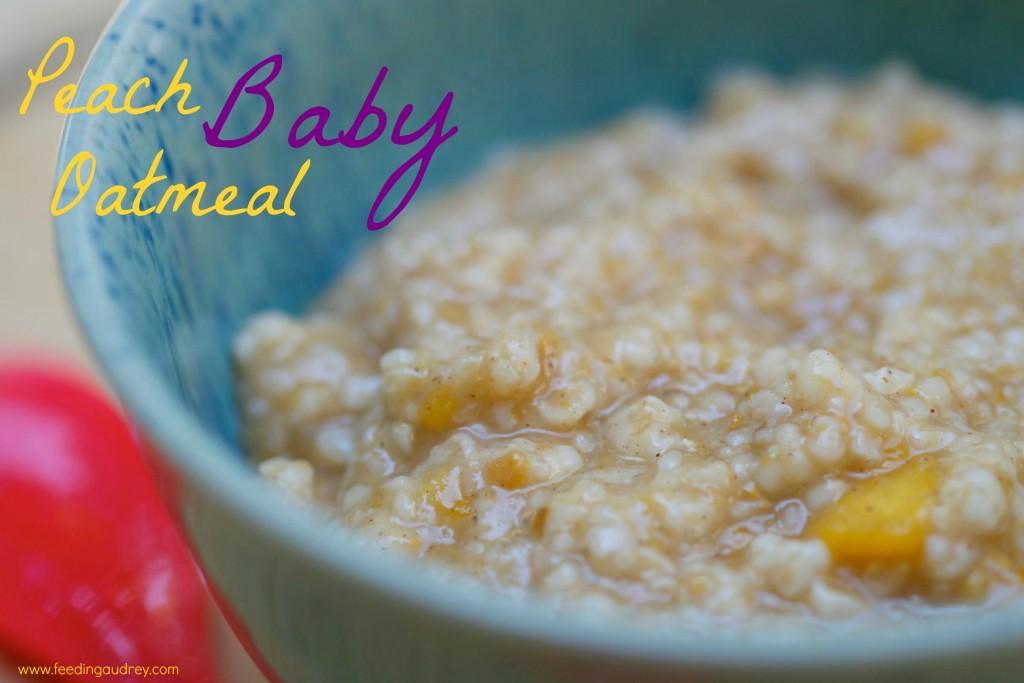Peach Oatmeal Baby Food www.feedingaudrey.com